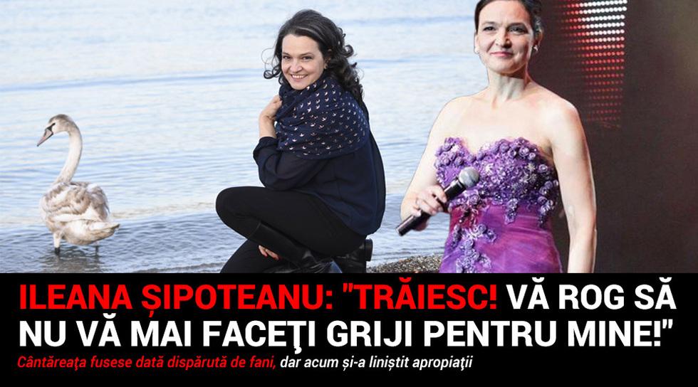"Ileana Sipoteanu: ""Traiesc!..."