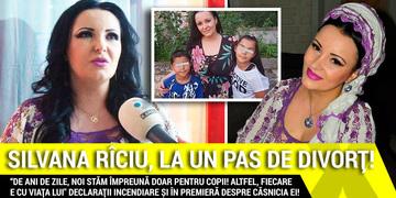 """Silvana Riciu, la un pas de divort! """"De ani de zile, noi stam impreuna DOAR pentru copii! Altfel, fiecare e cu viata lui"""" Declaratii incendiare si in premiera despre casnicia ei! VIDEO EXCLUSIV"""