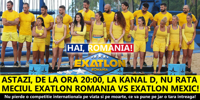 HAI, ROMANIA! Astazi, de la ora 20:00, la Kanal D, nu rata meciul Exatlon Romania vs Exatlon Mexic! Nu pierde o competitie internationala pe viata si pe moarte, ce va pune pe jar o tara intreaga!