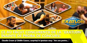"""Ce au făcut concurenţii de la """"Exatlon"""" înainte de proba de concurs! Claudia Cream şi Cătălin Cazacu, surprinşi în ipostaze sexy: """"Am una pentru..."""""""