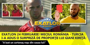 """Exatlon 24 februarie! Meciul România - Turcia i-a adus o surpriză de proporţii lui Giani Kiriţă: """" A luat un cartonaş roşu din cauza lui!"""""""
