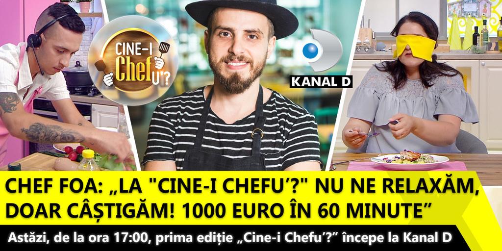 """Chef Foa: """"La """"Cine-i Chefu'?"""" nu ne relaxam, doar castigam! 1000 EURO in 60 minute"""". Astazi, de la ora 17:00, prima editie """"Cine-i Chefu'?"""" incepe la Kanal D"""
