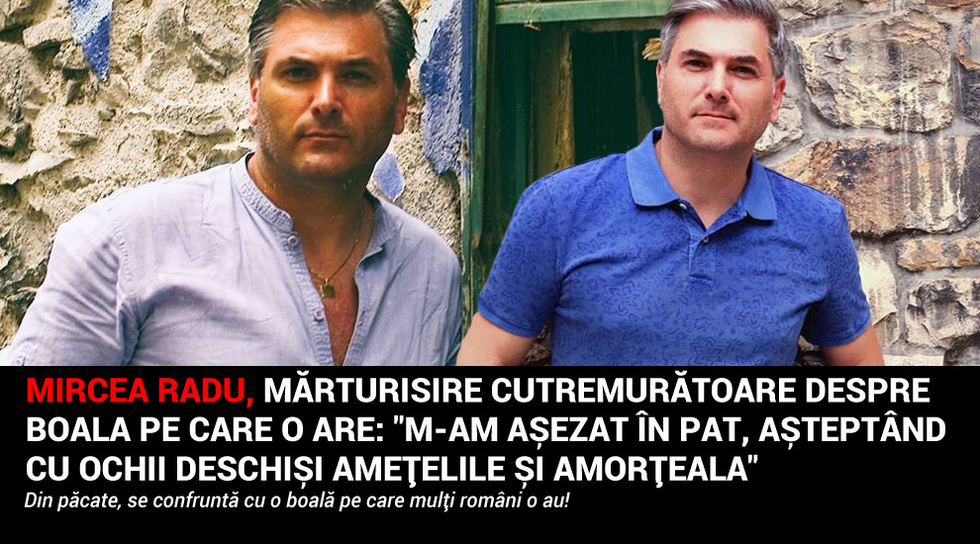 Mircea Radu, marturisire...