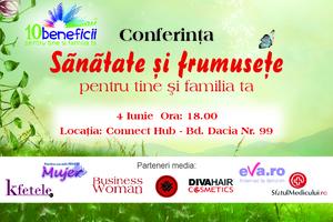 "Participa gratuit la conferinta ""Sanatate si frumusete pentru tine si familia ta""!"