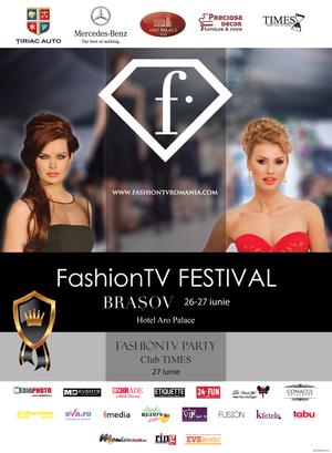 Recomandare Kfetele.ro: FashionTV Festival Brasov (26 si 27 iunie) + fParty (27 iunie)