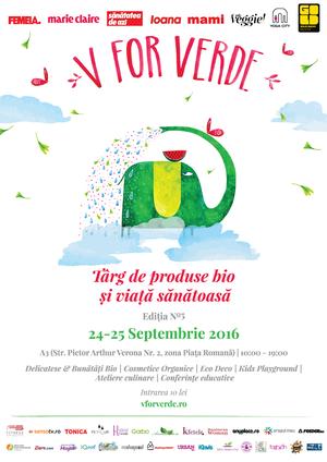 Te invitam la V for VERDE - Targ de produse bio si viata sanatoasa - Editia a 5-a