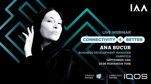 Ana Bucur - Business Development Manager @ Farfetch UK. Vine la webinarul IAA Live prezentat de IQOS