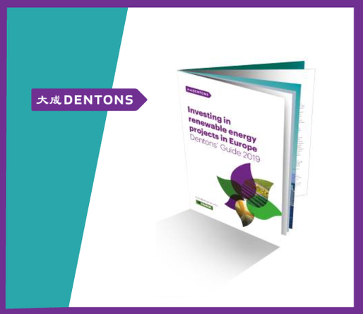 "Dentons a lansat ghidul ""Investing in renewable energy projects in Europe"""