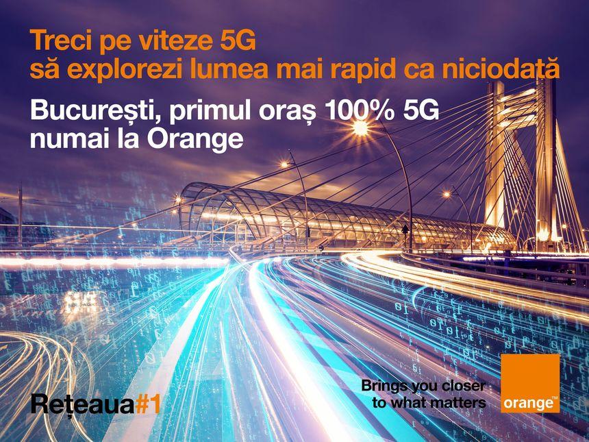Operatorul Orange anunţă că Bucureşti devine primul oraş din România cu 100% acoperire 5G în reţeaua sa