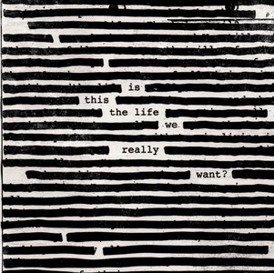 "Roger Waters va lansa albumul ""Is This The Life We Really Want?"" pe 2 iunie"