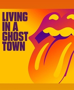 "The Rolling Stones a lansat o melodie ""în ton cu vremurile"" - ""Living In A Ghost Town"" - AUDIO"