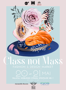 COMUNICAT DE PRESĂ: We live different wired into fashion and we never eat alone.  CLASS NOT MASS. 20 – 21 MAI